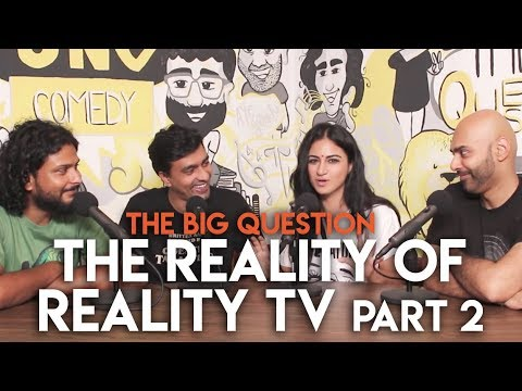 SnG: The Reality of Reality TV feat. Priya Malik | The Big Question S2 Ep 09 Part 2