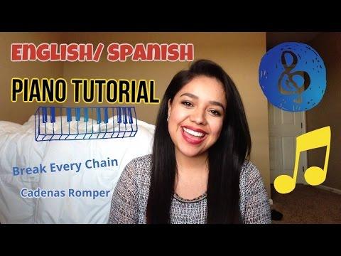 Break Every Chain/ Cadenas Romper (English-Spanish Piano Tutorial)