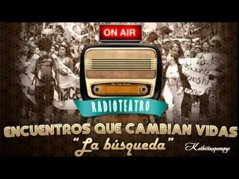 """Radio Teatro """"Encuentros que cambian vidas"""" - Cap 1 - Mariana Di Girolamo"""