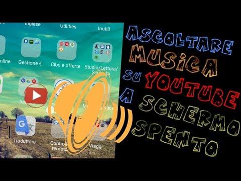 Ascoltare MUSICA su YOUTUBE a SCHERMO SPENTO 2018