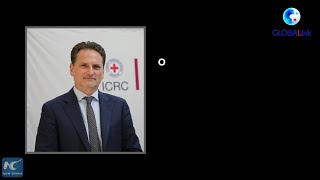 GLOBALink | ICRC to continue humanitarian work in Afghanistan: official