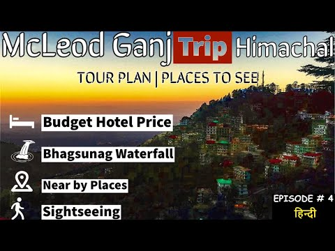 Mcleodganj Trip, Bhagsunag Trek, Things to do in Mcleodganj, Cheap Hotels, Market area, BeingTourist