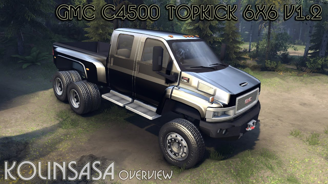 Spintires 2014 - GMC C4500 TopKick 6x6 v1.2 - YouTube