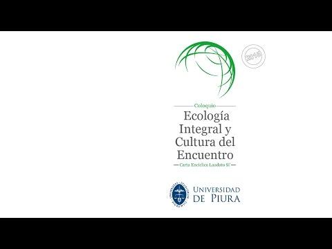 """Coloquio """"Ecología Integral y Cultura del Encuentro"""" - Lima (parte I)"""