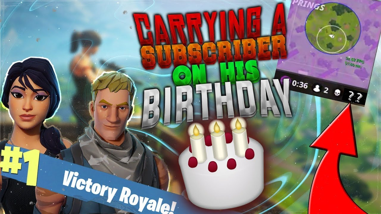 fortnite-battle-royale-carrying-a-subscriber-to-a-victory-on-his-birthday