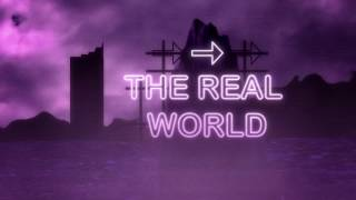 the real world (OFFICIAL VIDEO)