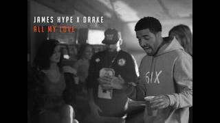 Video James Hype X Drake - All My Love download MP3, 3GP, MP4, WEBM, AVI, FLV April 2018
