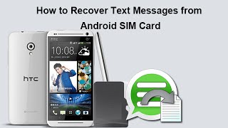 How to Recover Text Messages from Android SIM Card