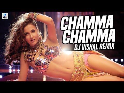 Chamma Chamma (Remix) | DJ Vishal | Elli Avrram | Neha Kakkar