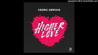 Cedric Gervais - Higher Love (Club Mix)
