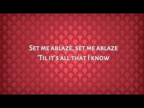Set Me Ablaze w/lyrics by Jesus Culture