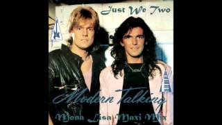 Modern Talking - Just We Two (Mona Lisa Maxi mix)