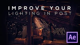 IMPROVE YOUR LIGHTING IN POST - After Effects Tips & Tricks