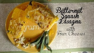 Butternut Squash Lasagna With Four Cheeses