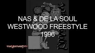 Nas, De La Soul freestyle 1996 - Westwood