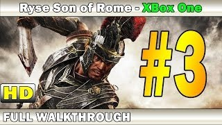 RYSE Son of Rome Gameplay Walkthrough Part 3 | Without Commentary | Xbox One | HD