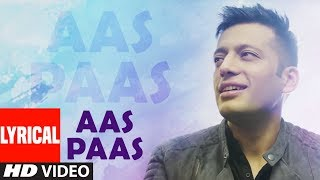 Aas Paas Ashish Chhabra Full Lyrical Song Pulkit Rishi Latest Punjabi Songs 2019