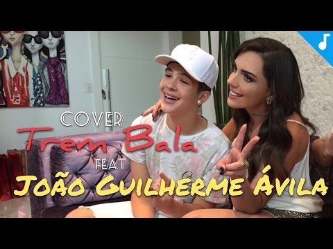 TREM BALA Ana Vilela feat JOÃO GUILHERME ÁVILA -