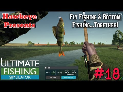 Ultimate Fishing Simulator #18 - Fly Fishing & Bottom Fishing...Together!