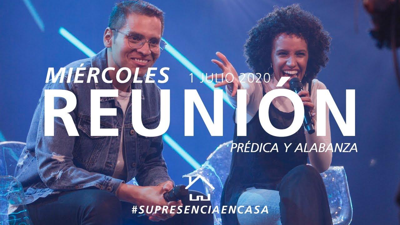 🔴🌎 Reunión Online (Prédica y Alabanza) - 1 Julio 2020 | El Lugar de Su Presencia