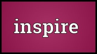 Inspire Meaning