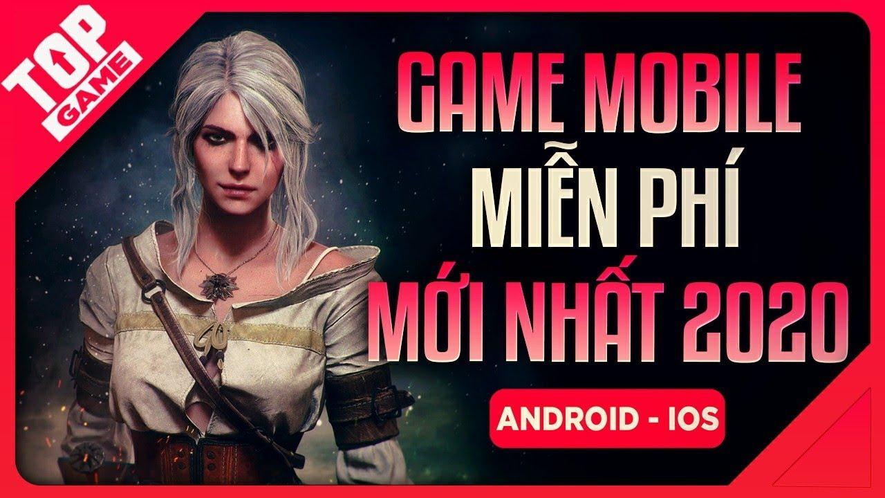 [Topgame] Điểm Mặt 9 Game Mobile Miễn Phí Mới Hay Nhất 2020
