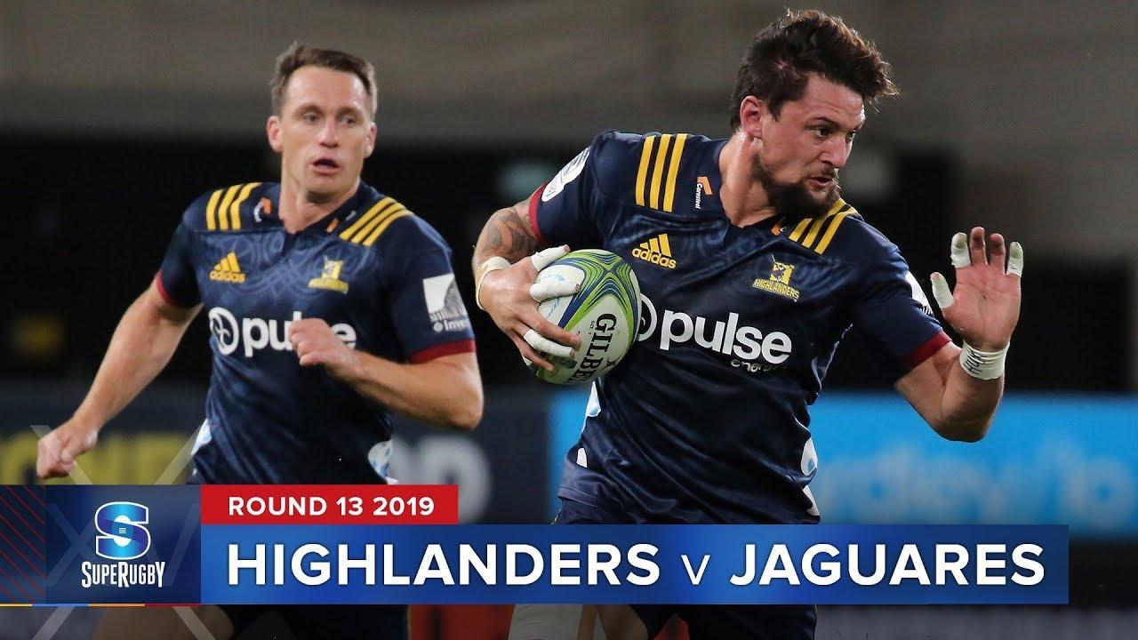 Highlanders  v Jaguares | Super Rugby 2019 Rd 13 Highlights