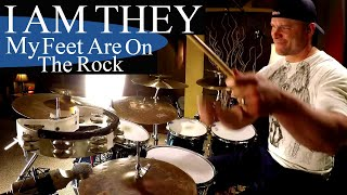 I Am They - My Feet Are On The Rock (Drum Cover Video) ⚫⚫⚫