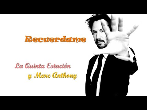 Recuerdame - La Quinta Estación & Marc Anthony