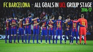 FC Barcelona'nın - Şampiyonlar Ligi'nde Gruplarda Attığı Tüm Goller, 2016/17 • HD