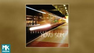 💿 Novo Som - Estação de Luz (CD COMPLETO)