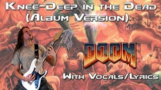 Knee Deep In The Dead Album Mix 2015 DooM E1M1 Theme W Death Vocals Lyrics