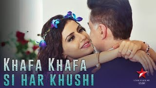 Khafa Khafa Si Har Khushi - Full Song - Yasser Desai - Harsh Sagane - Anant & Ahana