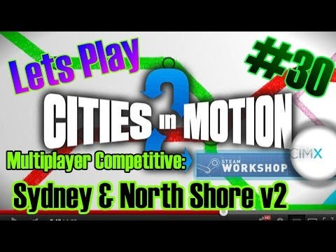 Cities in Motion 2 Lets Play #30 | Multiplayer Competitive: Sydney & North Shore v2