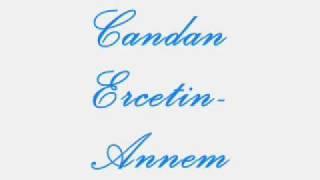 Candan Ercetin-Annem