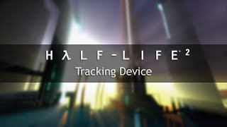 Half-Life 2 OST — Tracking Device (Extended)