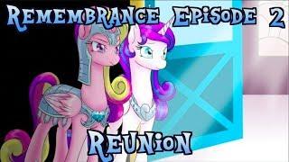 Remembrance Episode 2- Reunion