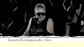 Leszek Dormanowski  -  Live