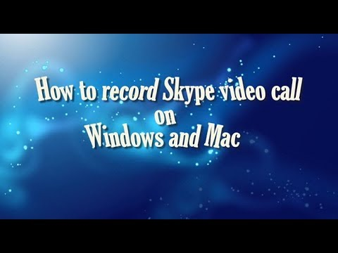 Free Record Skype Video Call on Windows/Mac - YouTube - Record Skype Video Calls