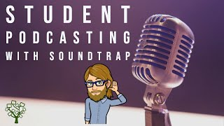 How to Start Podcasting with Students using Soundtrap
