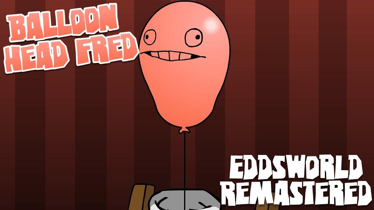 Balloon Head Fred [HD] - Eddsworld Remastered