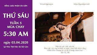 🔴Thánh Lễ trực tuyến - THỨ SÁU TUẦN 5 MÙA CHAY | Ngày 03.04.2020