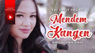 Download FDJ Emily Young - Mendem Kangen (Official Lyric Video) | KENTRUNG