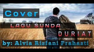 Lirik lagu sunda (DURIAT)   by Alvia Risfani Prahasti
