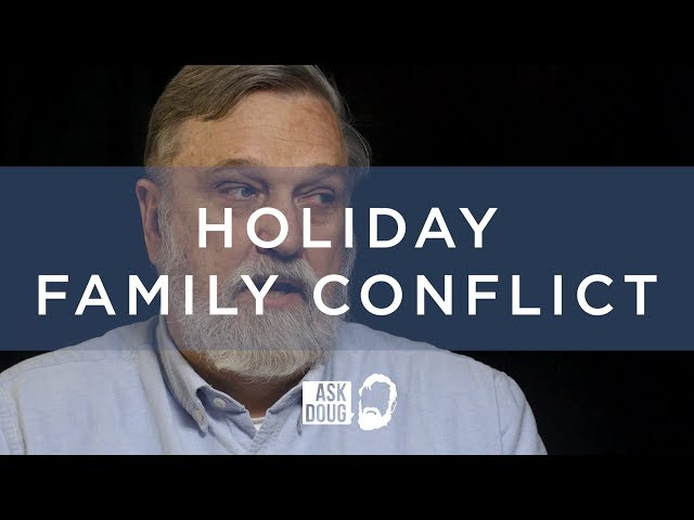 Holiday Family Conflict / Ask Doug
