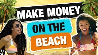 🌴10 Ways To Make Money On The Beach | Marissa Romero - Kat Theo