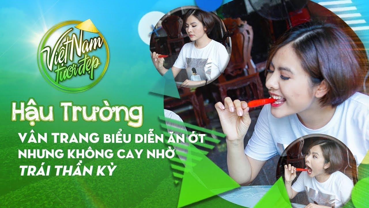 Hậu trường | Vân Trang biểu diễn ăn ớt nhưng không cay nhờ trái thần kỳ | VNTĐ Tập 71