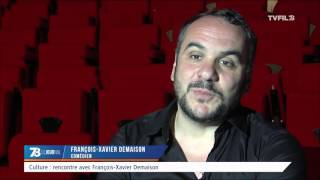 Culture : Rencontre avec François Xavier Demaison