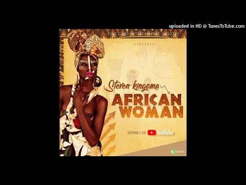 Steven Kingoma - African Woman (Prod by King'spro Entertainment Industry)