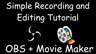 Setting up OBS + Movie Maker for Local Recording and Editing